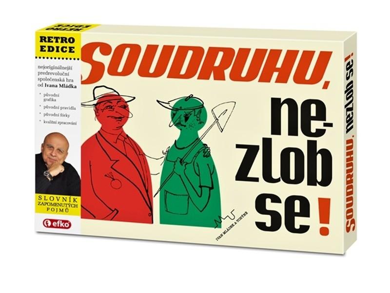 Efko Soudruhu, nezlob se!